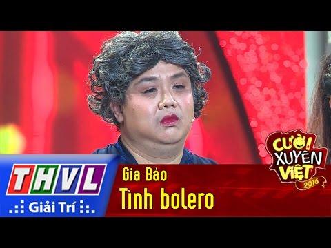 THVL | Cười xuyên Việt - Phiên bản nghệ sĩ 2016 | Tập 9 [2]: Tình bolero - Gia Bảo
