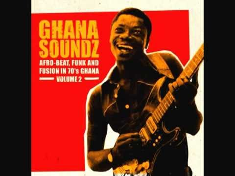 Ghana soundz - Afro-Beat, Funk and Fusion in 70's Ghana - Africa is Home