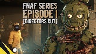 [SFM] Five Nights at Freddy's Series (Episode 1) [DIRECTORS CUT]   FNAF Animation