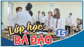 Lớp Học Bá Đạo - Tập 15 - Phim Học Đường | Phim Cấp 3 - SVM TV