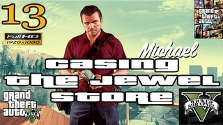 GTA V - Casing The Jewel Store Mission Let's Play Walkthrough EP13 Part 13 HD 1080p