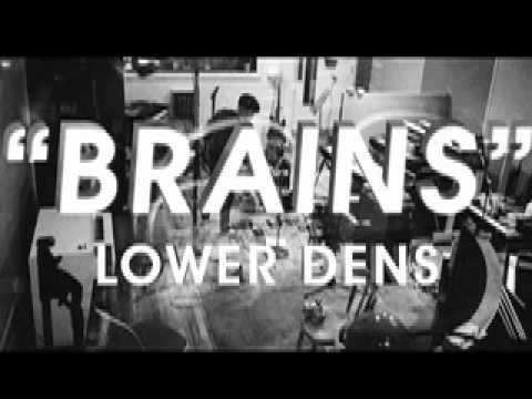 Lower Dens - Brains