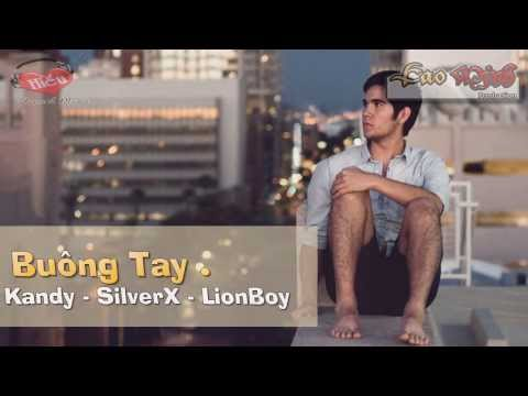 Buông Tay - Lion Boy, Kandy, SilverX [Video Lyric Official HD]