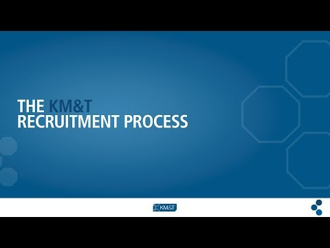 KM&T Recruitment Process 2014
