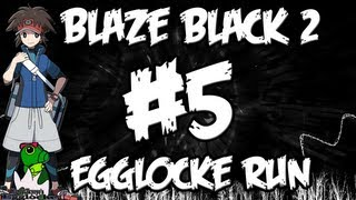 Pokemon Blaze Black 2 Egglocke Run Part 5