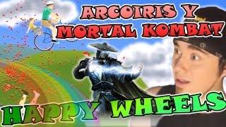 Happy Wheels Arcoiris Y MORTAL KOMBAT!