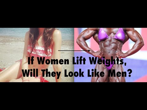 If Women Lift Weights, Will They Look Like Men?
