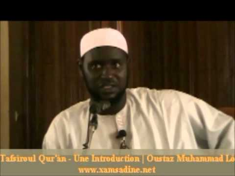 Tafsîroul Qur'ân (Interprétation du Coran) - Introduction par Oustaz Mouhammad Lô