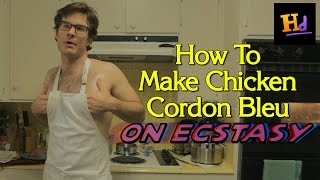 Do Anything Stoned: How To Make Chicken Cordon Bleu on Ecstasy