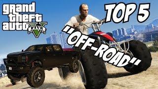 GTA 5 Top 5 Off-Road Vehicles!! (GTA V Off-Road Vehicles
