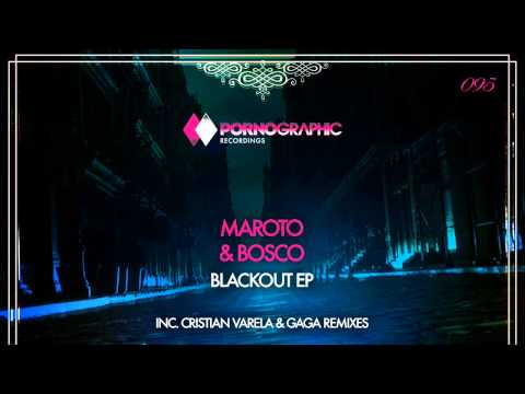 Maroto & Bosco - Blackout (Cristian Varela Remix) [Pornographic Recordings]