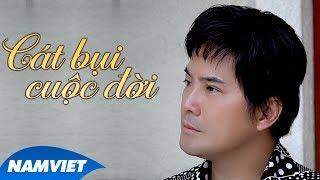 Cát Bụi Cuộc Đời - Chế Thanh (Dòng Nhạc Việt 8)