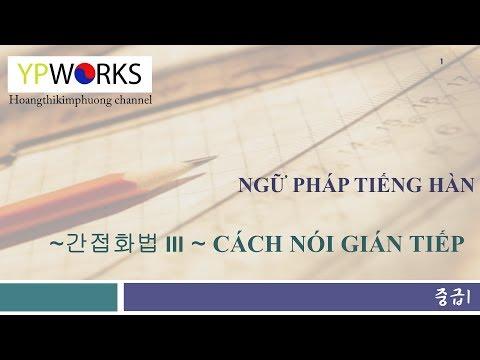 [TIẾNG HÀN TRUNG CẤP]  Ngữ pháp bài 3: Cách nói gián tiếp trong tiếng Hàn ~라고 하다