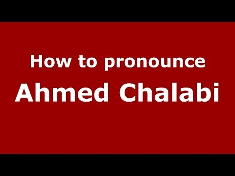 How to pronounce Ahmed Chalabi (Arabic/Iraq) - PronounceNames.com