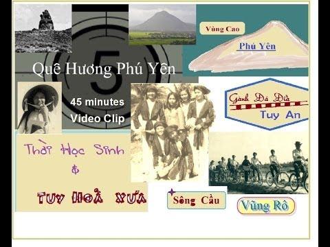Thời Học Sinh Nơi TuyHoà Xưa & PhúYên Hôm Nay