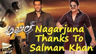 Nagarjuna Thanks To Salman Khan For Akhil Movie Teaser