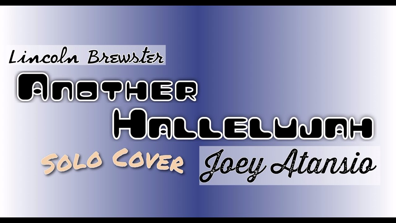 Another Hallelujah Solo Lincoln Brewster Cover Youtube