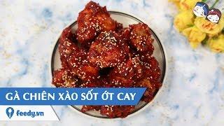 Hướng dẫn cách làm Gà chiên xào sốt ớt cay kiểu Hàn với #Feedy | Feedy VN