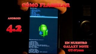 Como Flashear Android 4.2 En Nuestro Galaxy Note GT-N7000