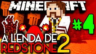 A Lenda de Redstone 2 - SUPER MONSTROS NO NETHER! WILDFIRE!! - #4 - Minecraft