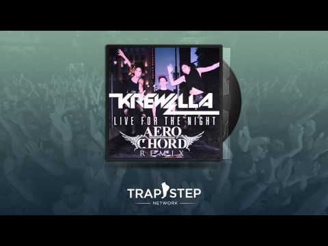 Krewella - Live for the Night (Aero Chord Trap Remix)