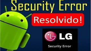 Security Error LG Resolvido!