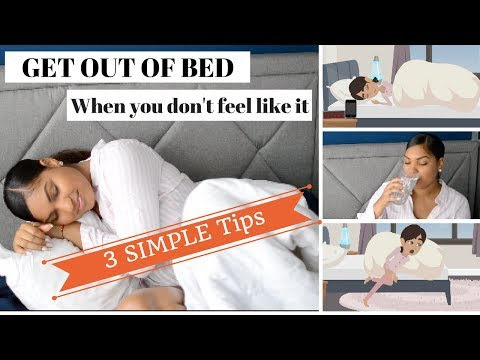 How To Get Out Of Bed When You Don't Want To!