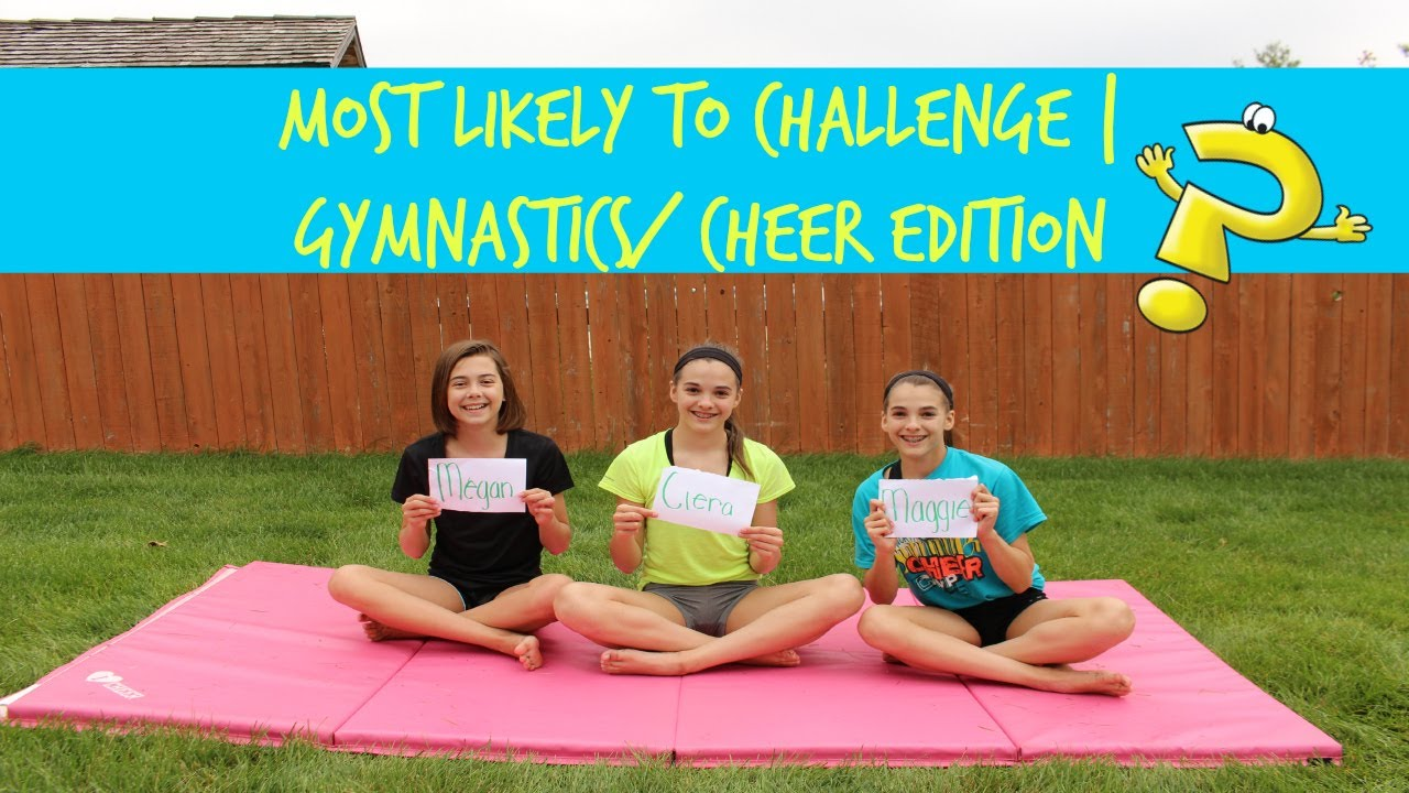 Most Likely To Challenge Gymnastics And Cheer Edition