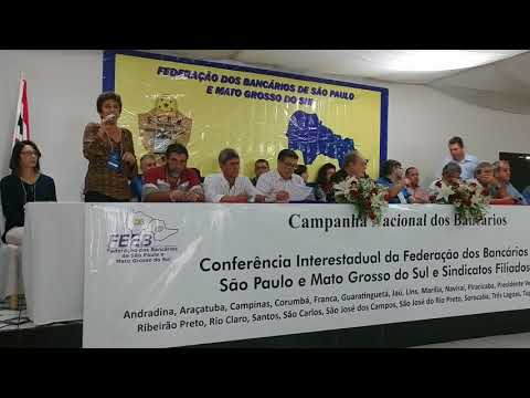 Abertura da Conferência Interestadual da Federação dos Bancários de SP e MS e Sindicatos Filiados.