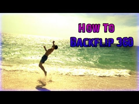 How To Backflip 360 (Full Twist)