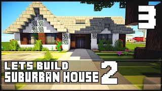 Minecraft Let's Build: Small Suburban House 2 - Part 3 + Download
