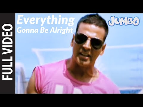 Everything Gonna Be Alright [Full Song] Jumbo -rSnBfLlFk6Q
