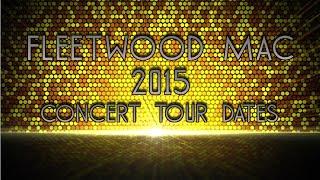 Fleetwood Mac - Concert Tour Dates - 2015