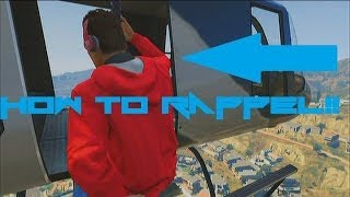 GTA V Online How To Rappel From A Helicopter!