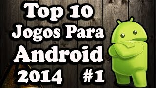 Top 10 Jogos Para Android 2014 #1