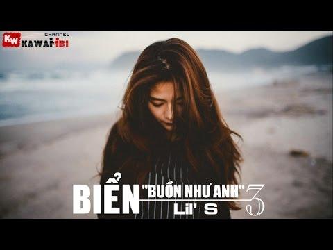 Biển (Buồn Như Anh 3) - Lil' S [ Video Lyrics ]
