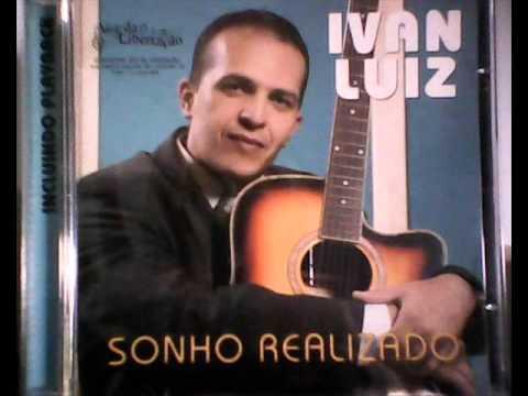 Deixa O Deus De Madeira Ivan Luiz Cd Sonho Realizado