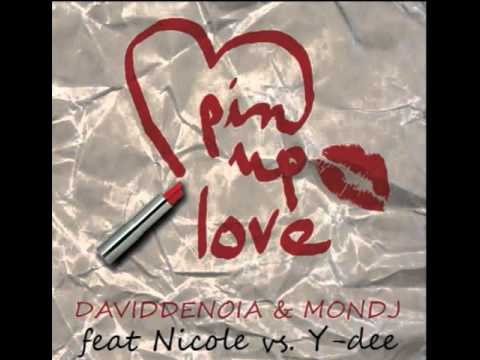 Mon'Dj & David Denoia feat. Nicole & Y-Dee - Pin'Up Love (Team Music Radio Edit)