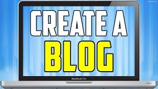 How To Create A Blog Easy To Follow Tutorial!