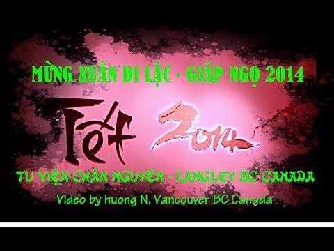 Tu Vien Chan Nguyen Langley-Tet 2014-p 1-Mua Lan mung Xuan-video by huong N. Van BC Canada