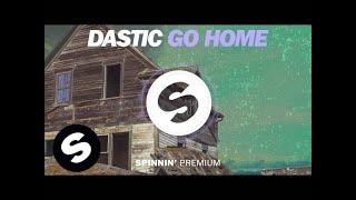 Dastic - Go Home (FREE DOWNLOAD)
