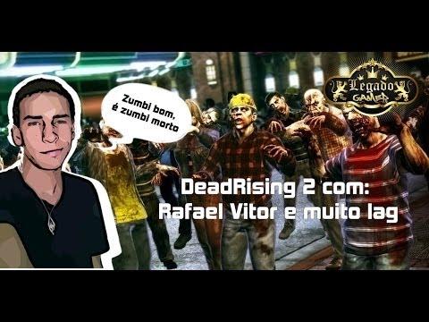 Legado Gamer --- DeadRising 2 com Rafael Vitor e muito lag