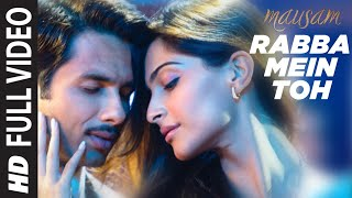 "Rabba Mein Toh Mar Gaya Oye (Full Song) ""Mausam"" Feat"