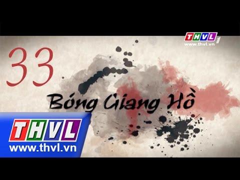 THVL | Bóng giang hồ - Tập 33