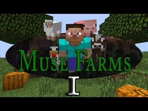 Muse Farms! (Ep 1)