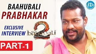Baahubali Prabhakar Exclusive Interview