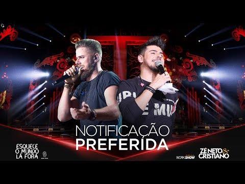 Zé Neto e Cristiano - NOTIFICAÇÃO PREFERIDA