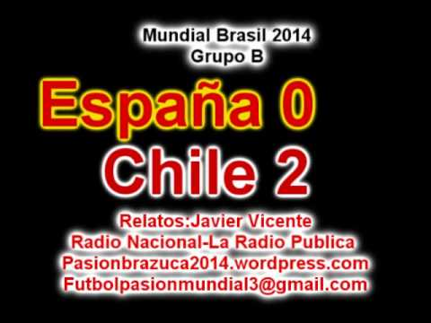 España 0 Chile 2 (Relato Javier Vicente)  Mundial Brasil 2014 Los goles