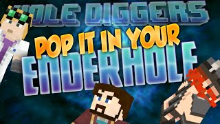 Minecraft Pop It In Your Ender Hole Hole Diggers 13