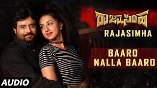 Baaro Nalla Baaro Full Song | Raja Simha Kannada Movie Songs